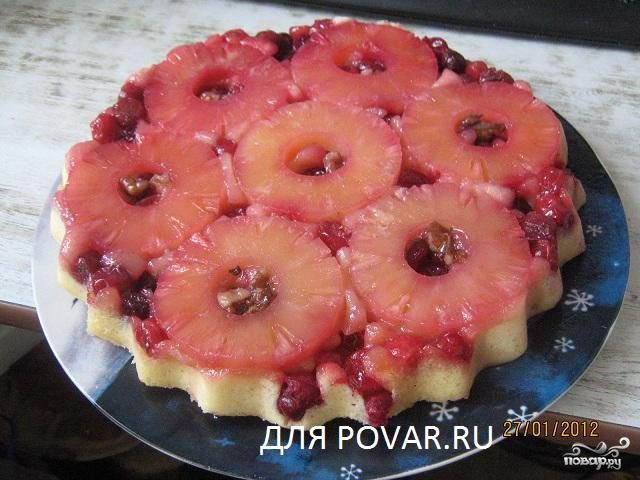 Рецепт Перевернутый пирог ананасовый с клюквой